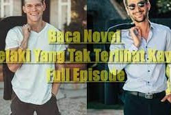Baca Novel Lelaki Yang Tak Terlihat Kaya full episode