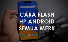 Software Flashing Pada Semua Merk HP Android